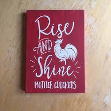 rise and shine mother cluckers chicken rooster farm art good