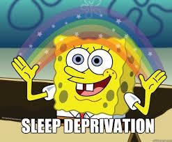 Sleep Deprived Meme - sleep deprivation spongebob imagination quickmeme