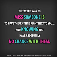 Missing Someone Meme - awesome the worst way to miss someone is to have them sitting