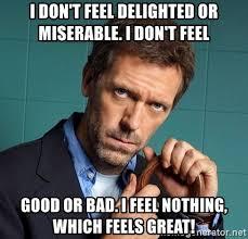 I Feel Good Meme - i don t feel delighted or miserable i don t feel good or bad i