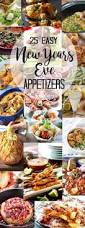 New Years Dinner Ideas 12 Best New Year U0027s Eve Appetizers Appetizer Recipes New Year U0027s