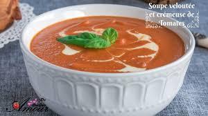 amour de cuisine de soulef soupe veloutée de tomates par soulef amour de cuisine recettes en