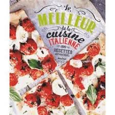 livre cuisine italienne le meilleur de la cuisine italienne achat vente livre carla