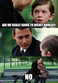 Disney World Meme - finding disney world imgflip