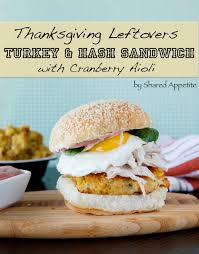 thanksgiving leftovers turkey and hash sandwich with cranberry aioli