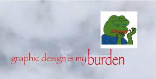 Graphic Design Meme - graphic design is my passion