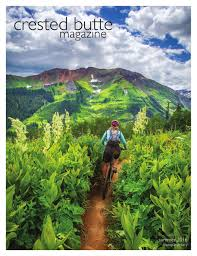 crested butte magazine summer 2016 by crestedbuttemagazine issuu