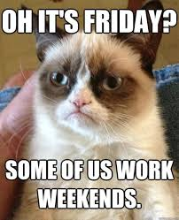 I Work Weekends Meme - hilarious i work weekends meme picture quotesbae