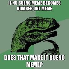Bueno Meme - bueno meme 28 images bueno pero no te enojes 25 best memes
