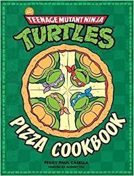 teenage mutant ninja turtles pizza cookbook peggy paul