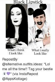 Lipstick Meme - 25 best memes about black lipstick black lipstick memes
