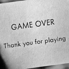 Game Over Meme - game over thank you for playing i think you are having so much fun