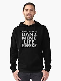 Meme Hoodie - the dank meme life lightweight sweatshirt by vyrlstuffz redbubble