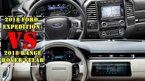 ford range rover 2018 ford expedition vs 2018 range rover velar interior battle