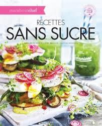 cuisine sans sucre recettes sans sucre editions marabout