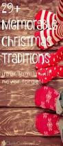 29 memorable family christmas traditions family christmas