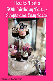 50th birthday party ideas simple and easy 50th birthday party ideas midlife boulevard