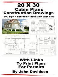 cabin blueprints 20 x 30 cabin plans blueprints construction drawings 600 sq ft 1