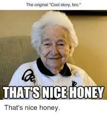 Thats Cool Meme - the original cool story bro thats nice honey that s nice honey