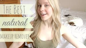 the best natural makeup remover meghan livingstone youtube