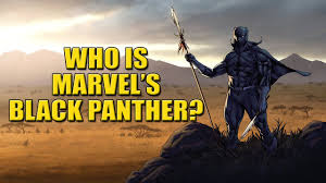 where s who is marvel s black panther what where is wakanda dafaqs
