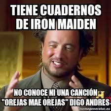 Iron Maiden Memes - meme ancient aliens tiene cuadernos de iron maiden no conoce ni