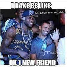 Drake Meme No New Friends - but dj khaled said no no new friends no new friends no no no dj