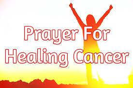prayer of thanksgiving for family prayer for healing cancer healing prayer for cancer youtube