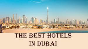 The Best Hotels In Dubai United Arab Emirates Youtube