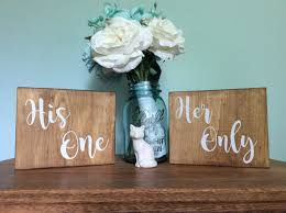 his one her only wedding table sign rustic chic wedding decor