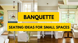 Banquette Seating Ideas 30 Awesome Banquette Seating Ideas For Small Spaces 2017 Youtube