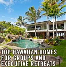 Hawaii travel home images Top hawaiian homes for groups and executive retreats hawaii jpg