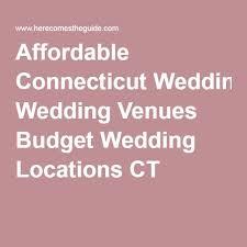 inexpensive wedding venues in ct 86 best top wedding venues in ct images on wedding