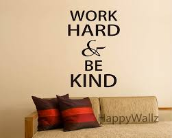 aliexpress com buy work hard be kind motivational quotes wall aliexpress com buy work hard be kind motivational quotes wall sticker diy decorative inspirational office quote custom colors vinyl wall decal q174 from