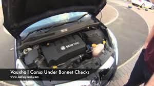 vauxhall corsa inside vauxhall corsa under bonnet checks youtube