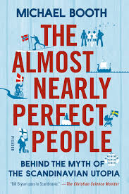 Scandinavian The Almost Nearly Perfect People Behind The Myth Of The