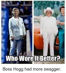 Swagger Meme - who woreltbetterp boss hogg had more swagger meme on me me