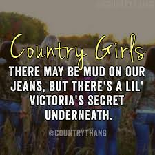 mudding quotes for girls country girls there may be mud on our jeans but there u0027s a lil