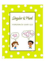 singular and plural worksheets for grade 1 and 2 teacherlingo com