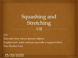 squashing and stretching by ssmorrison teaching resources tes