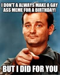 Gay Joke Memes - funny happy birthday meme jokes funny wishes greetings