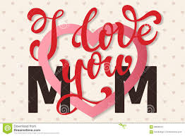 i love you mom hand lettering greeting card happy mother u0027s day