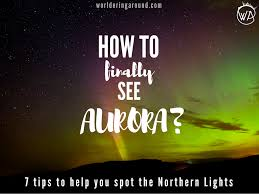 Where To See Northern Lights Where To See Aurora Borealis Archives Worldering Around