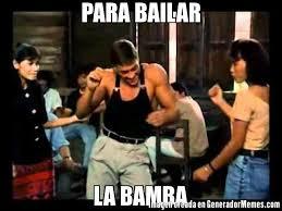 La Bamba Meme - para bailar la bamba meme de van damme imagenes memes