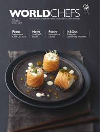 petites cuisines am ag s chefs magazine 2 by association of chefs societies issuu