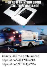 Ambulance Meme - onund mynintedo broke call theambulance wii funny call the