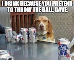 Beer Meme - dog beer meme generator imgflip