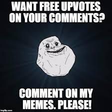 Meme Shameless - forever alone shameless self promotion imgflip