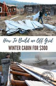 best ideas about off grid cabin pinterest tiny plans how build off grid winter cabin for those who