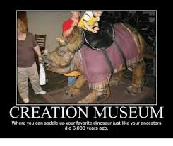 Meme Creation - creation museum where you can saddle up your favorite dinosaur